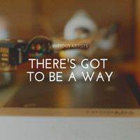 Various Artists - There's Got to Be a Way