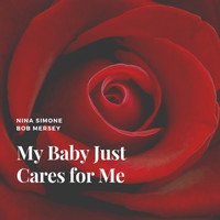 Nina Simone, Bob Mersey - My Baby Just Cares for Me