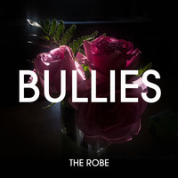 The Robe - Bullies
