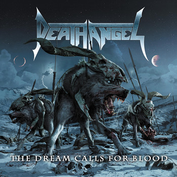 DEATH ANGEL - The Dream Calls for Blood