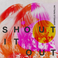 Gabrielle Papillon - Shout It Out