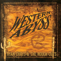 Ryan Chrys & the Rough Cuts - Western Abyss