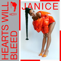 Janice - Hearts Will Bleed (Explicit)