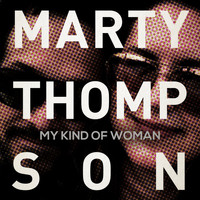 Marty Thompson - My Kind of Woman