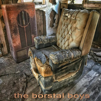 The Borstal Boys - Don't Let Life Pass You By
