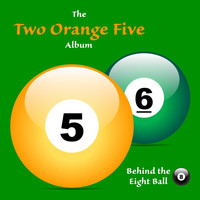 Behind the Eight Ball - Two Orange Five