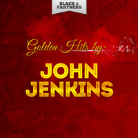 John Jenkins - Golden Hits By John Jenkins