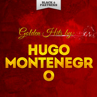 Hugo Montenegro - Golden Hits By Hugo Montenegro
