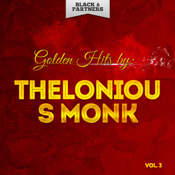 Thelonious Monk - Golden Hits By Thelonious Monk Vol 3