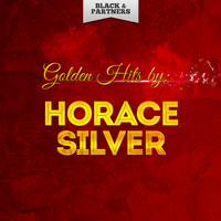 Horace Silver - Golden Hits By Horace Silver