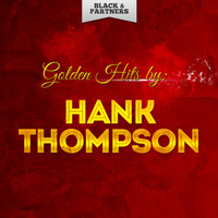 Hank Thompson - Golden Hits By Hank Thompson