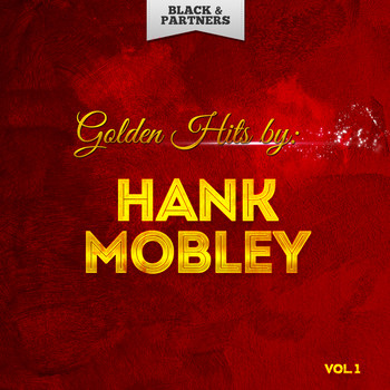 Hank Mobley - Golden Hits By Hank Mobley Vol 1
