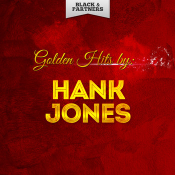 Hank Jones - Golden Hits By Hank Jones