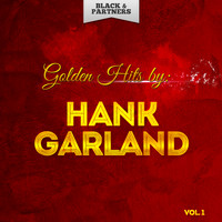 Hank Garland - Golden Hits By Hank Garland Vol 1