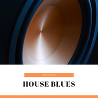 Bessie Smith - House Blues