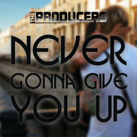 The Producers - Never Gonna Give You Up