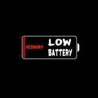 Vedikiry - Low Battery