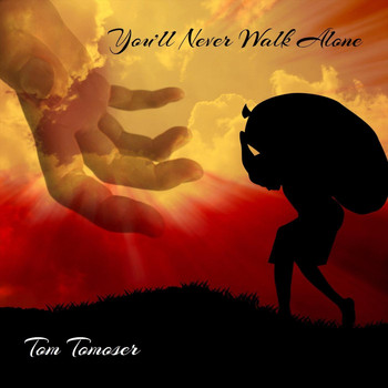 Tom Tomoser - You'll Never Walk Alone