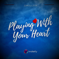 JJMILLON - Playing With Your Heart