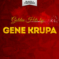 Gene Krupa - Golden Hits By Gene Krupa