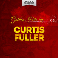 Curtis Fuller - Golden Hits By Curtis Fuller