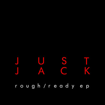 Just Jack - Rough / Ready (Explicit)