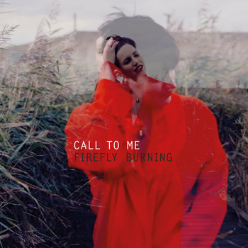 Firefly Burning - Call to Me