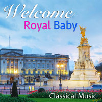 Royal Philharmonic Orchestra - Welcome Royal Baby Classical Music