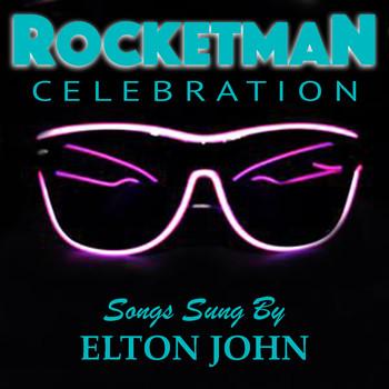 Elton John - 'Rocketman' Celebration Songs Sung By Elton John