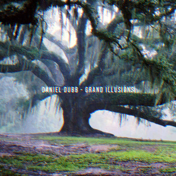 Daniel Dubb - Grand Illusions LP
