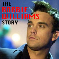 Robbie Williams - The Robbie Williams Story