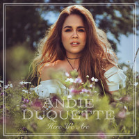 Andie Duquette - Here We Are