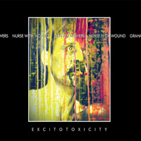 Nurse With Wound / Graham Bowers - Excitotoxicity