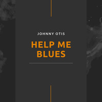 Johnny Otis - Help Me Blues