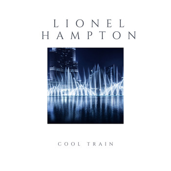 Lionel Hampton - Cool Train
