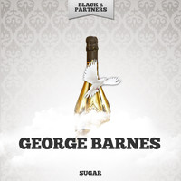 George Barnes - Sugar
