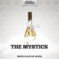 The Mystics - White Cliffs Of Dover
