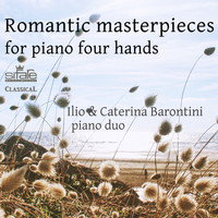Ilio Barontini and Caterina Barontini - Romantic Masterpieces for Piano Four Hands