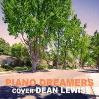 Piano Dreamers - Piano Dreamers Cover Dean Lewis