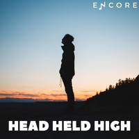 Encore - Head Held High