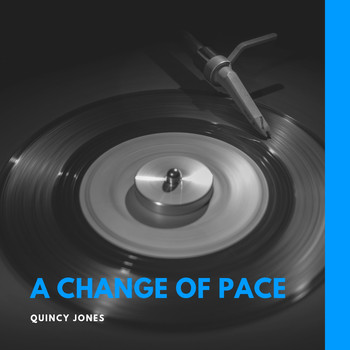 Quincy Jones - A Change of Pace