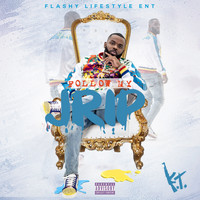 KT - FOLLOW MY  JRIP (Explicit)