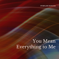 Ivory Joe Hunter - You Mean Everything to Me