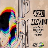 Perfect Giddimani - 420 Movie (feat. Fyakin)