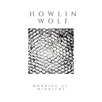 Howlin' Wolf - Morning At Midnight