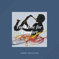 Gerry Mulligan - Too Close for Comfort (Jazz)
