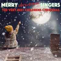 Merry Christmas Singers - The Very Best Childrens Christmas