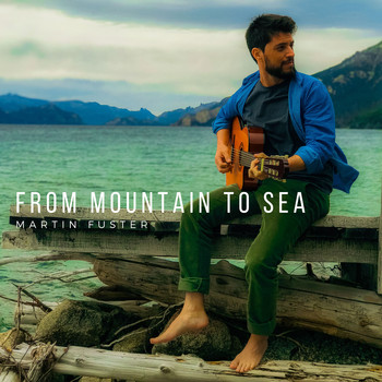 Martín Fuster - From Mountain To Sea (Edición Deluxe)