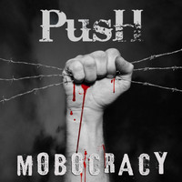 Push - Mobocracy