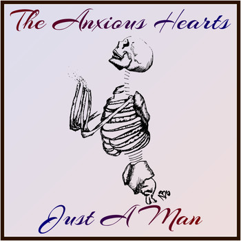 The Anxious Hearts - Just a Man